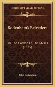Hardcover Bodenham's Belvedere : Or the Garden of the Mvses (1875) Book