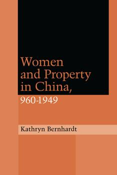 Women and Property in China, 960-1949 - Book  of the Law, Society, and Culture in China