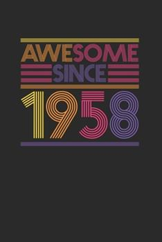 Paperback Awesome Since 1958 : Dotted Bullet Notebook - Birthday Gift or Anniversary Gift Idea Book
