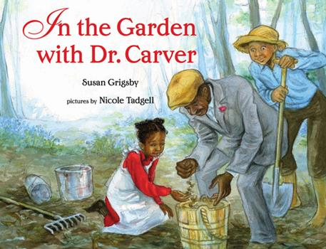 Hardcover In the Garden with Dr. Carver Book