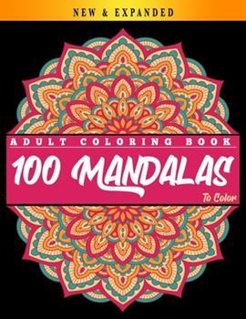 Paperback 100 Mandalas to Color: Adult Coloring Book: Mandalas Coloring Book for Adults - Beautiful Mandalas Coloring Book - Relaxing Mandalas Designs Book