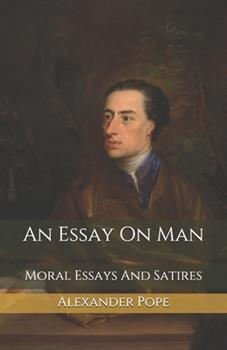 Paperback An Essay On Man: Moral Essays And Satires Book