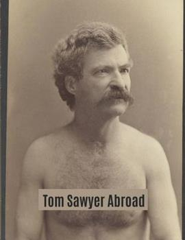 Tom Sawyer Abroad - Book #3 of the Adventures of Tom and Huck