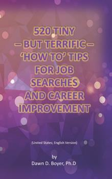 Paperback 520 Tiny - but Terrific - 'how to' Tips for Job Searches and Career Improvement : (United States; English Version) Book