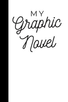 Paperback Blank Graphic Novel and Comic book, Fill in your own pictures, drawings and stories: Comic, Comic Book, Graphic Novel, Cartoons, Comic notebook, journal Book