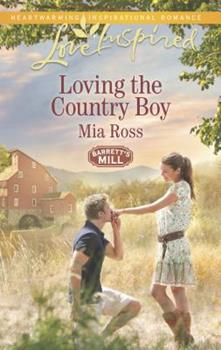 Loving the Country Boy - Book #4 of the Barrett's Mill