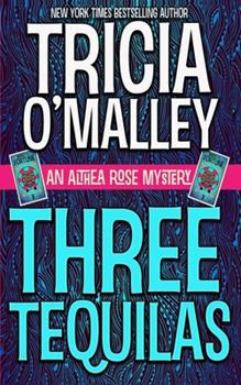 Three Tequilas - Book #3 of the Althea Rose Mystery