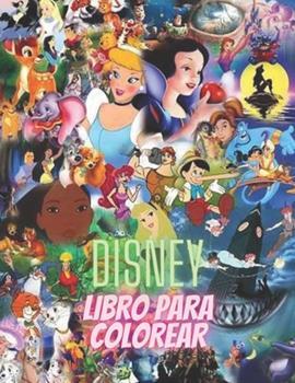 Paperback Disney Libro Para Colorear: Libro para colorear de Disney para niños y adultos, incluye +50 imágenes lindas y simples de alta calidad de Disney , ... de actividades de Disney) (Spanish Edition) [Spanish] Book
