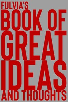 Paperback Fulvia's Book of Great Ideas and Thoughts: 150 Page Dotted Grid and individually numbered page Notebook with Colour Softcover design. Book format: 6 x Book