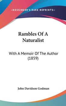Hardcover Rambles Of A Naturalist: With A Memoir Of The Author (1859) Book