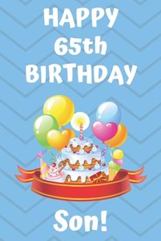 Paperback HAPPY 65th BIRTHDAY SON! : Happy 65th Birthday Card Journal / Notebook / Diary / Greetings / Appreciation Gift (6 X 9 - 110 Blank Lined Pages) Book