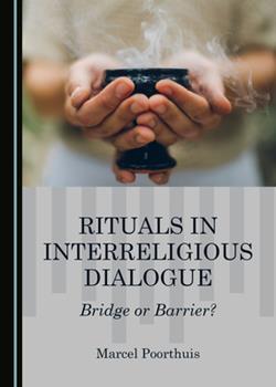 Hardcover Rituals in Interreligious Dialogue: Bridge or Barrier? Book