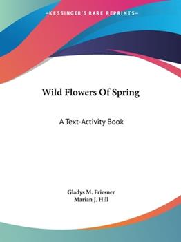 Paperback Wild Flowers of Spring : A Text-Activity Book