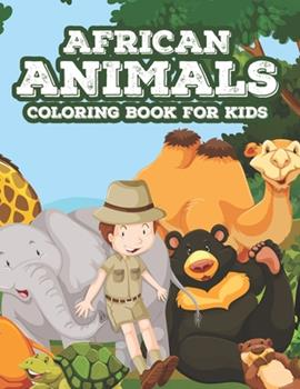 Paperback African Animals Coloring Book For Kids: Childrens Coloring And Activity Book, Wild Animal Illustrations And Designs To Color, Draw, And More Book