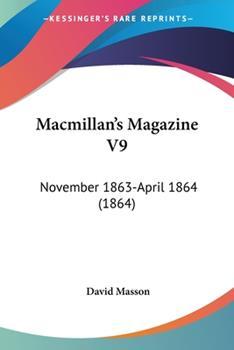 Paperback MacMillan's Magazine V9 : November 1863-April 1864 (1864) Book