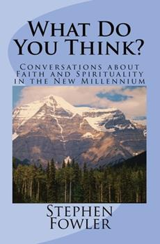 Paperback What Do You Think?: Conversations about Faith and Spirituality in the New Millennium Book