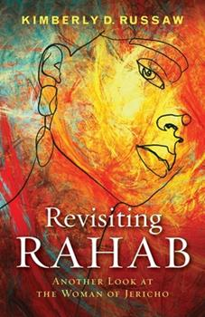 Paperback Revisiting Rahab: Another Look at the Woman of Jericho Book