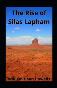 Paperback The Rise of Silas Lapham illustrated Book