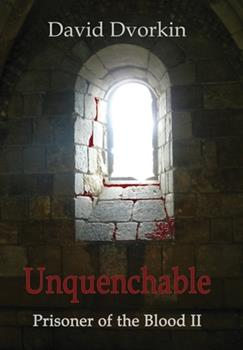 Unquenchable - Book #2 of the Prisoner of Blood