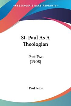 Paperback St Paul As a Theologian : Part Two (1908) Book