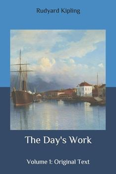 Paperback The Day's Work: Volume 1: Original Text Book