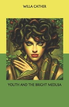 Paperback Youth and the Bright Medusa Book