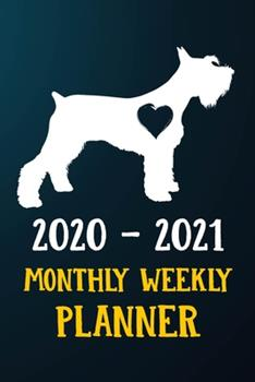 Paperback 2020 2021 Monthly Weekly Planner: Miniature Schnauzer Puppy Dog 2020 2021 Monthly Weekly Daily Planner Calendar Schedule Organizer Appointment Journal Book
