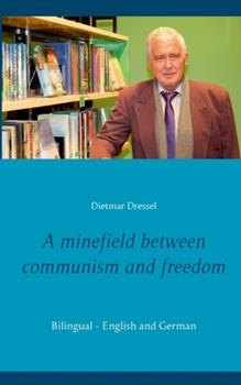 Paperback A minefield between communism and freedom: Bilingual - English and German Book