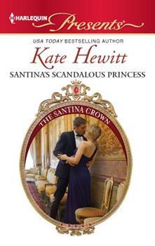 The Scandalous Princess - Book #3 of the Santina Crown
