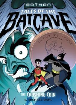 The Crushing Coin - Book  of the Batman Tales of the Batcave