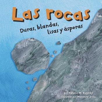 Las Rocas: Duras, Blandas, Lisas y Ásperas - Book  of the Ciencia Asombrosa