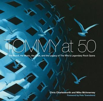 Hardcover Tommy at 50: The Mood, the Music, the Look, and the Legacy of the Who's Legendary Rock Opera Book