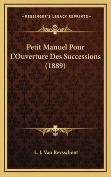 Hardcover Petit Manuel Pour L'Ouverture des Successions Book