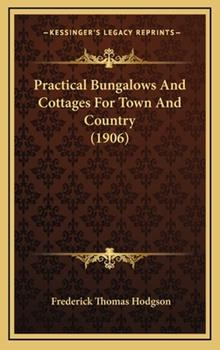 Hardcover Practical Bungalows and Cottages for Town and Country Book