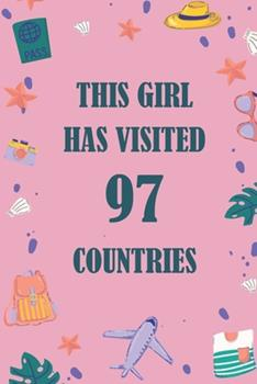 Paperback This Girl Has Visited 97 Countries : A Travel Journal to Organize Your Life and Working on Your Goals: Passeword Tracker, Gratitude Journal, to Do List, Flights Information, Expenses Tracker, Weekly Meal Planner, 120 Pages, Matte Cover Book