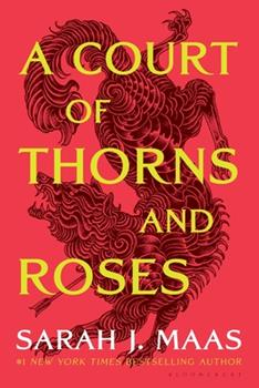 A Court of Thorns and Roses - Book #1 of the A Court of Thorns and Roses