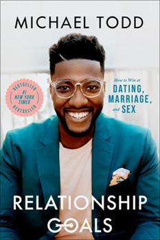 Hardcover Relationship Goals : How to Win at Dating, Marriage, and Sex Book