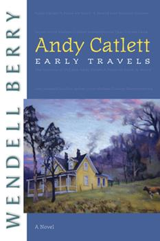 Andy Catlett: Early Travels: A Novel 1593761368 Book Cover