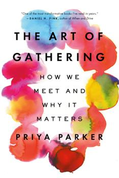 Paperback The Art of Gathering: How We Meet and Why It Matters Book