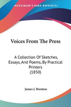 Paperback Voices from the Press : A Collection of Sketches, Essays, and Poems, by Practical Printers (1850) Book