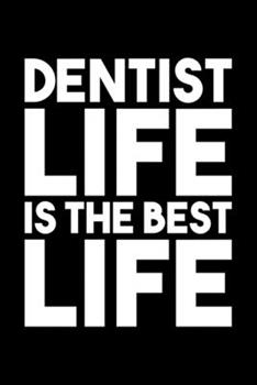 Paperback Dentist Life Is the Best Life : Lined A5 Notebook for Dentists Book