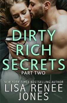 Dirty Rich Secrets: Part Two - Book #12 of the Dirty Rich