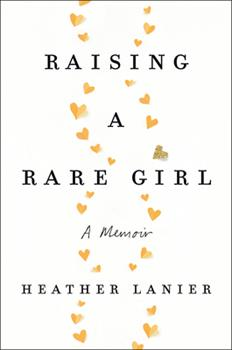 Hardcover Raising a Rare Girl : A Memoir Book