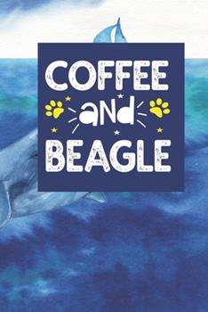 Paperback Coffee and Beagle Notebook : Funny Notebook with Blank Lined Pages for Dog Lover for Journaling, Note Taking and Jotting down Ideas Book