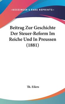 Hardcover Beitrag Zur Geschichte der Steuer-Reform Im Reiche und in Preussen Book