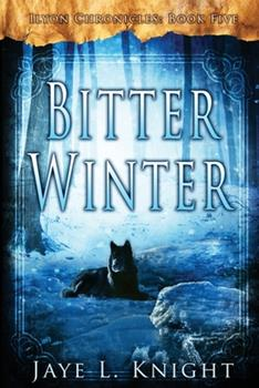 Bitter Winter - Book #5 of the Ilyon Chronicles #0.6