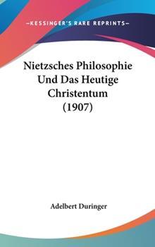 Hardcover Nietzsches Philosophie und das Heutige Christentum Book