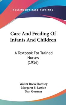 Hardcover Care and Feeding of Infants and Children : A Textbook for Trained Nurses (1916) Book