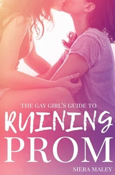 Paperback The Gay Girl's Guide to Ruining Prom Book