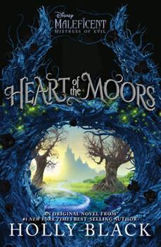 Hardcover Heart of the Moors: An Original Maleficent: Mistress of Evil Novel Book